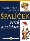 Špalíček veršů a pohádek - František Hrubín, ...