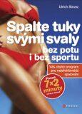 Spalte tuky svými svaly bez potu i bez sportu - Ulrich Strunz