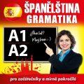Španělská gramatika pro začátečníky a mírně pokročilé A1, A2 - kolektiv autorů