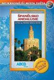 Španělsko - Andalusie DVD - Nejkrásnější místa světa - ABCD - VIDEO