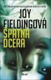 Špatná dcera - Joy Fieldingová