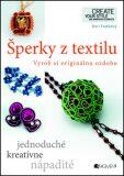 Šperky z textilu - Drahomíra Fejtková
