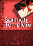 Spiknutí Templářů - Paul Christopher