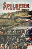 Špilberk v pověstech - Michaela Radvanová