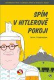 Spím v Hitlerově pokoji - Tuvia Tenenbom