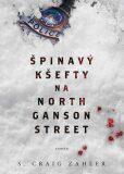 Špinavý kšefty na North Ganson Street - Zahler S. Craig