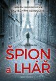 Špión a lhář - Příběh na základě skutečných událostí - Olin Jurman