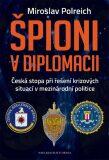 Špioni v diplomacii - Miroslav Polreich