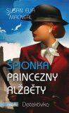 Špionka princezny Alžběty - Susan Elia MacNeal