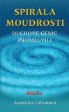 Spirála moudrosti (kniha) - Jaroslava Urbanová