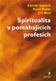 Spiritualita v pomáhajících profesích - Dušek Pavel, ...