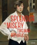 Splendor and Misery in the Weimar Republic: From Otto Dix to Jeanne Mannen - Pfeiffer