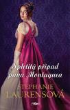 Spletitý případ pana Montaguea - Stephanie Laurensová