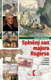 Splněný sen majora Rogerse - Josef Opatrný