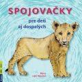 Spojovačky pre deti aj dospelých - Alena Nevěčná, ...