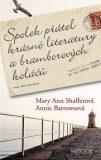 Spolek přátel krásné literatury a bramborových koláčů - Annie Barrowsová, ...