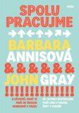 Spolupracujme - John Gray, Annisová Barbara