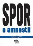 Spor o amnestii -  kolektiv autorů IVK