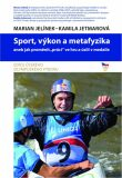 Sport, výkon a metafyzika - Marian Jelínek, ...