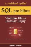 SQL pro blbce - Vladimír Klaus, ...