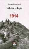 Srbská trilogie I. 1914 - Jakovljević Stevan