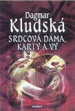 Srdcová dáma, karty a vy - Dagmar Kludská