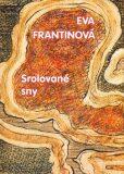 Srolované sny - Eva Frantinová