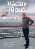 Václav Klaus: stále na cestách - Václav Klaus