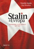 Stalin a Evropa - Timothy Snyder, Brandon Ray