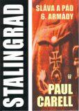 Stalingrad Sláva a pád 6.armády - Paul Carell