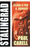 Stalingrad Sláva a pád 6. armády - Paul Carell