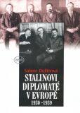 Stalinovi diplomaté v Evropě 1930 - 1939 - Sabine Dullinová