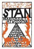 Stan - Margaret Attwoodová