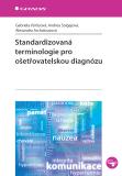 Standardizovaná terminologie pro ošetřovatelskou diagnózu - Gabriela Vörösová, ...
