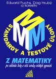 Standardy a testové úlohy z matematiky pro základní školy a nižší ročníky víceletých gymnázií - Eduard Fuchs