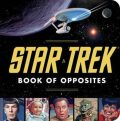 Star Trek Book of Opposites - David Borgenicht