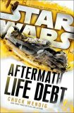 Star Wars: Aftermath: Life Debt - Chuck Wendig