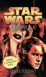 STAR WARS Labyrint zla - James Luceno