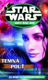 STAR WARS Nový řád Jedi Temná pouť - Elaine Cunningham