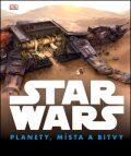 STAR WARS Planety, místa a bitvy - kolektiv