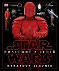 Star Wars - Poslední z Jediů - Obrazový slovník - kolektiv autorů