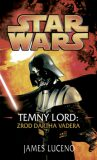 STAR WARS Temný lord - James Luceno