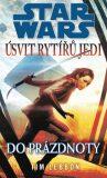 STAR WARS Úsvit rytířů Jedi Do prázdnoty - Tim Lebbon
