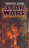 STAR WARS Vize budoucnosti - Timothy Zahn