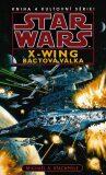 STAR WARS X-Wing 4 Bactová válka - Michael A. Stackpole