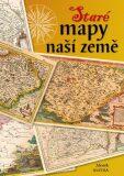 Staré mapy naší země - Zdeněk Kučera