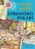 Staré mapy středního Polabí - Zdeněk Kučera