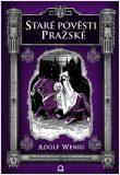 Staré pověsti pražské - Adolf Wenig