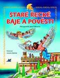 Staré řecké báje a pověsti – pro děti - Jana Eislerová