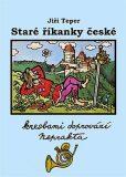Staré říkanky české - Jiří Winter-Neprakta, ...